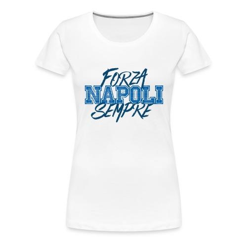 Forza Napoli Sempre - Maglietta Premium da donna