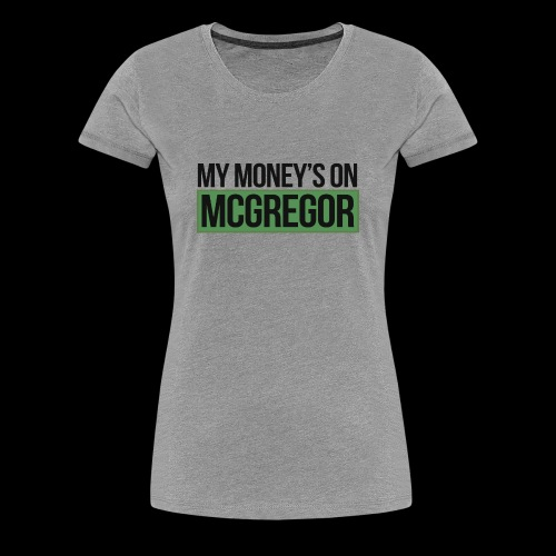 MY MONEYS ON.. FANSHIRT - Women's Premium T-Shirt