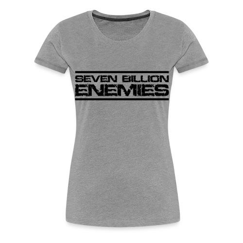 Seven Billion Enemies - NOIR - T-shirt Premium Femme