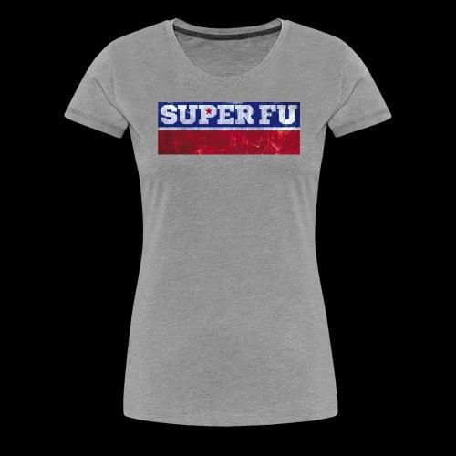 SUPER FU - Frauen Premium T-Shirt