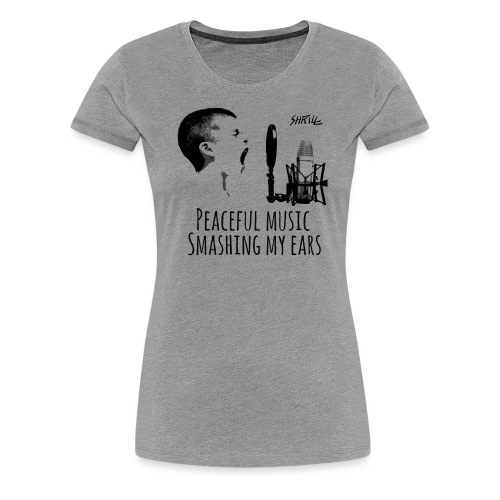 Shrill Peaceful Music Tshirt - T-shirt Premium Femme