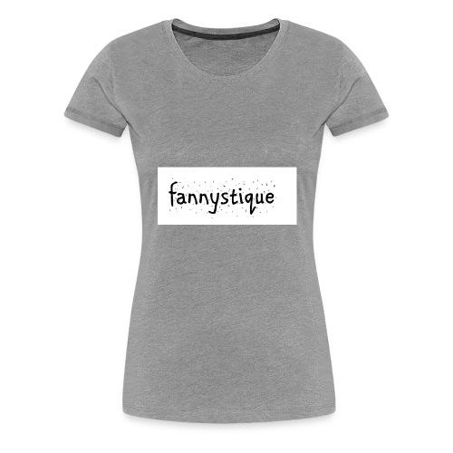 fannystique - T-shirt Premium Femme