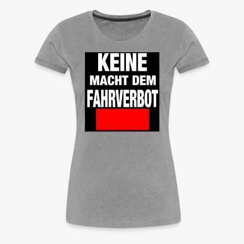 Fahrverbot - Frauen Premium T-Shirt