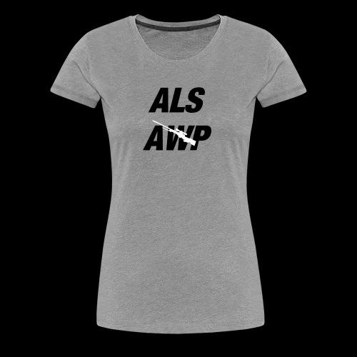 Als AWP - Frauen Premium T-Shirt