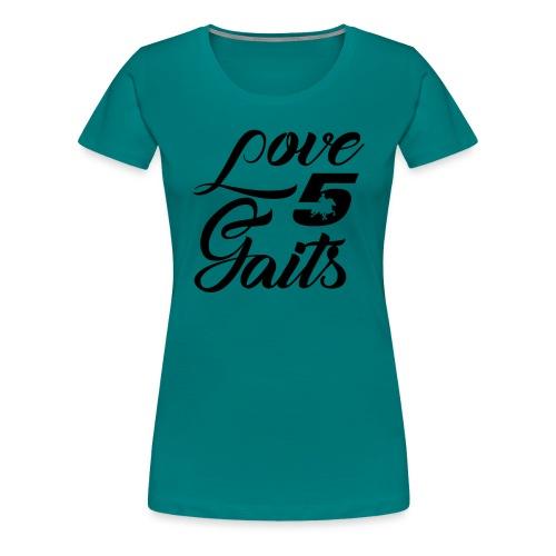 Love 5Gaits - Women's Premium T-Shirt