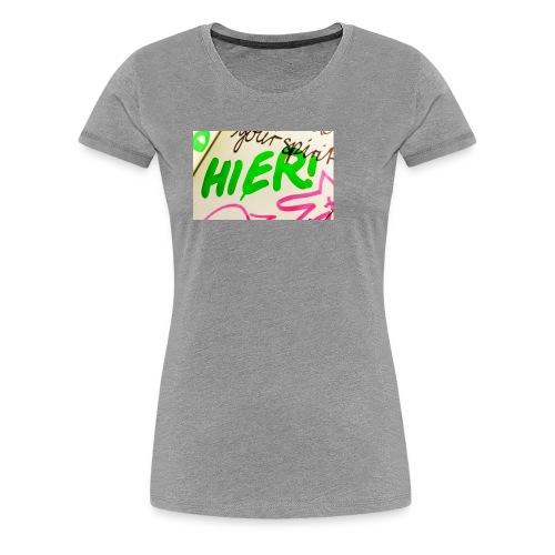 HIER! - Frauen Premium T-Shirt