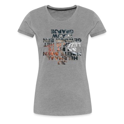 Jij helemaal - Vrouwen Premium T-shirt