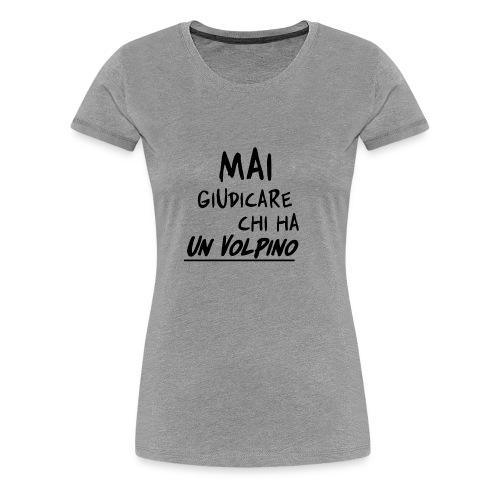 Mai giudicare - Maglietta Premium da donna