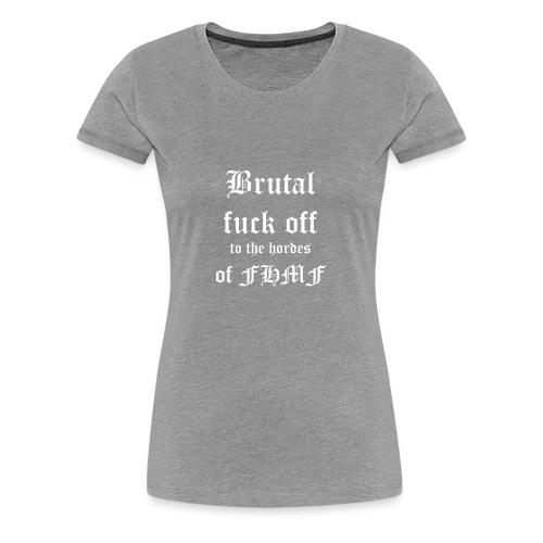 brutalfuckoff - Naisten premium t-paita