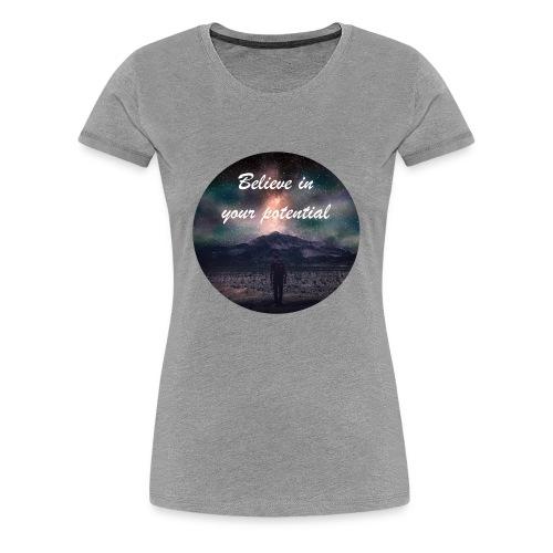 Believe in Your Potential - Women's Premium T-Shirt