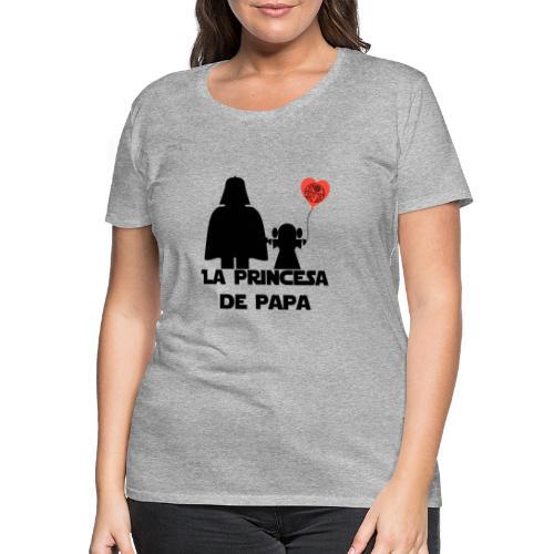 princesa de papa - Camiseta premium mujer