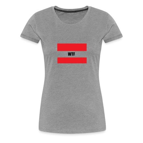 WTF - Frauen Premium T-Shirt