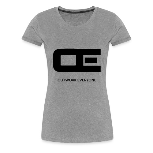 Outwork Everyone - Women's Premium T-Shirt