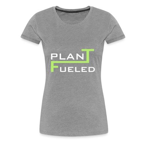PLANT FUELED - Frauen Premium T-Shirt