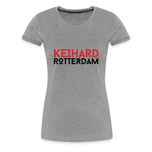 Keihard Rotterdam - Vrouwen Premium T-shirt