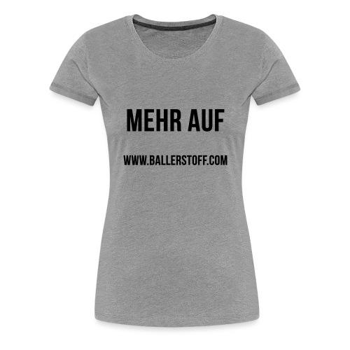 www.ballerstoff.com - Frauen Premium T-Shirt