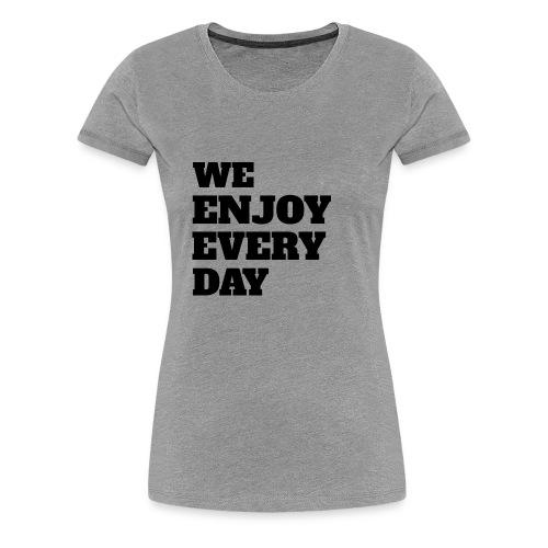 Enjoy - T-shirt Premium Femme