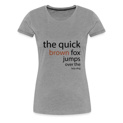 thequickbrownfox2 black - Women's Premium T-Shirt