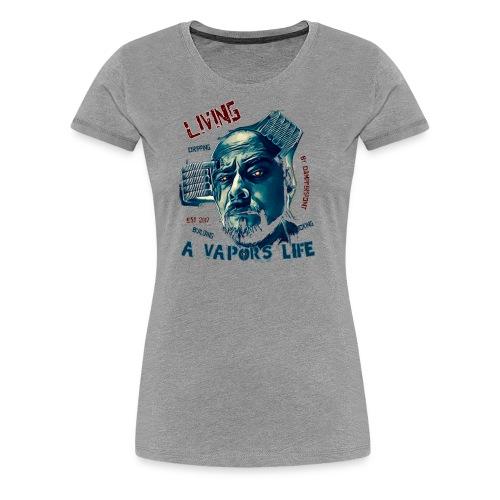 A Vapors Life - Frauen Premium T-Shirt