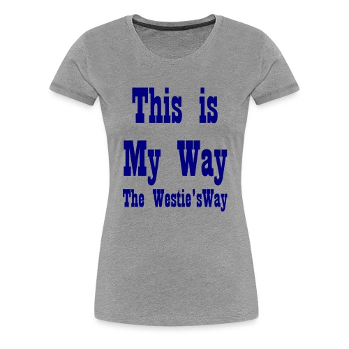 This is My Way Navy - Women's Premium T-Shirt