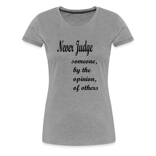 Never Judge - Women's Premium T-Shirt