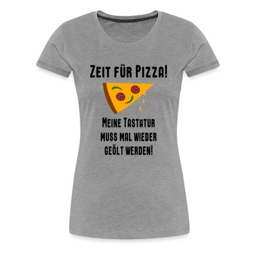 Pizza Essen Tastatur Computer Freak Nerd Spruch - Frauen Premium T-Shirt