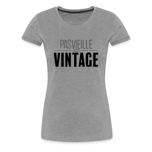 Vieille moi ? Jamais - T-shirt Premium Femme