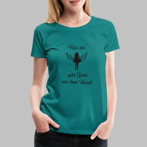NUR EIN ENGEL GEHT GASSI MIT DEM HUND - BLACK - Frauen Premium T-Shirt