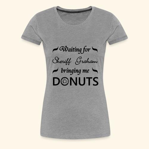 Sheriff Graham Donuts - Women's Premium T-Shirt