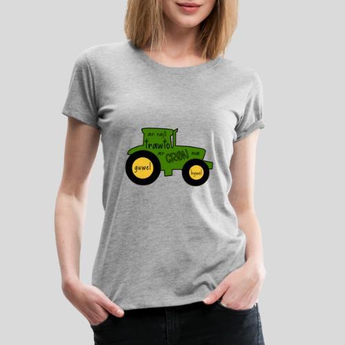 Æn ræjti trawto ær GRØN mæ guwel hywel - Dame premium T-shirt