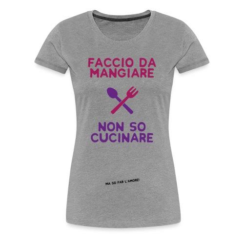 Faccio da mangiare. - Maglietta Premium da donna