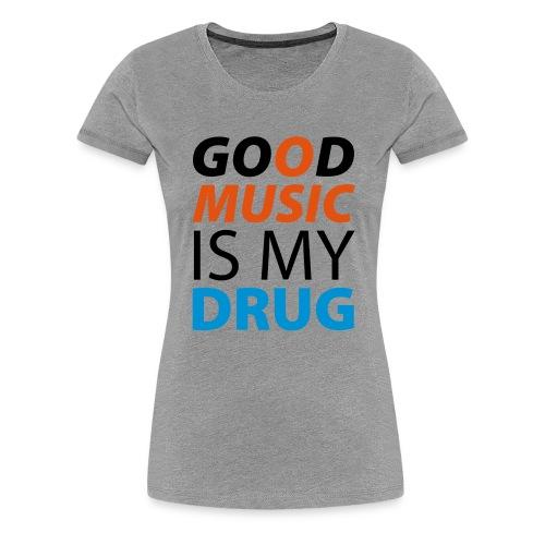 is my Drug 3c - Women's Premium T-Shirt