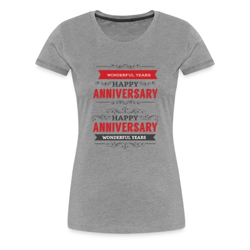 gift happy anniversary,wonderful years - T-shirt Premium Femme