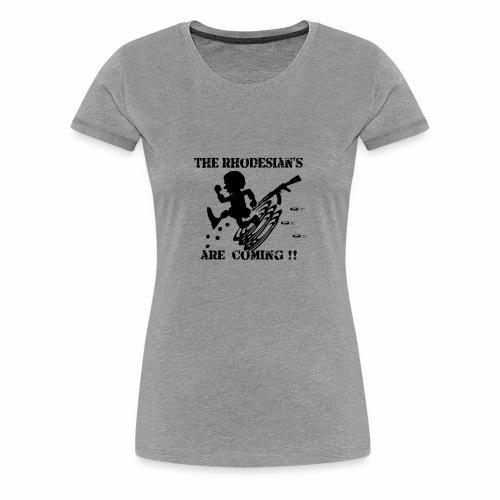 Rhodesians are coming - Women's Premium T-Shirt