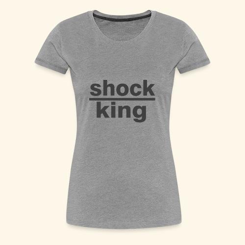 shock king funny - Maglietta Premium da donna