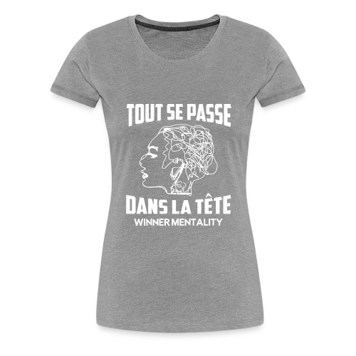 T-shirt motivation - T-shirt Premium Femme