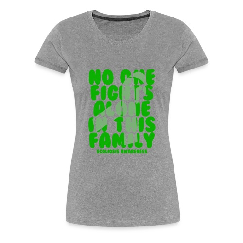 Scoliosis No One Fights Alone in this Family - Women's Premium T-Shirt
