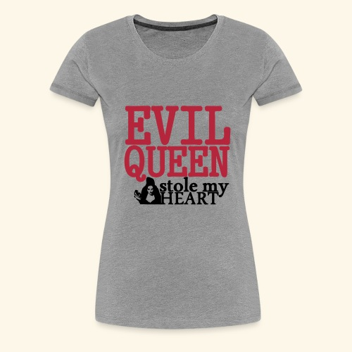 Evil Queen stole my Heart Once Upon A Time Shirts - Women's Premium T-Shirt