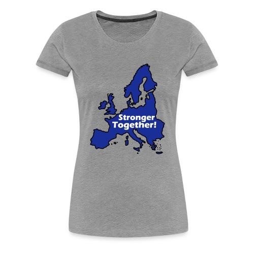 Europe Stronger Together Hoodie - Frauen Premium T-Shirt