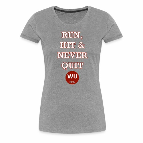 Run Hit never Quit - Vrouwen Premium T-shirt