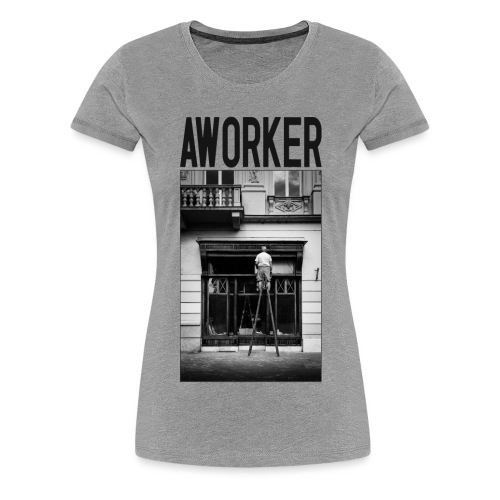 AWORKER - Frauen Premium T-Shirt