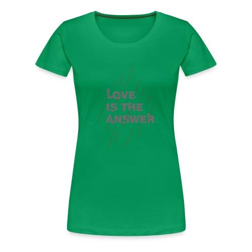 LOVE IS THE ANSWER 2 - Maglietta Premium da donna