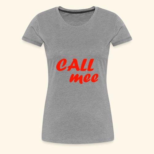 Call mee - T-shirt Premium Femme
