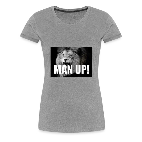 Man up - Premium T-skjorte for kvinner