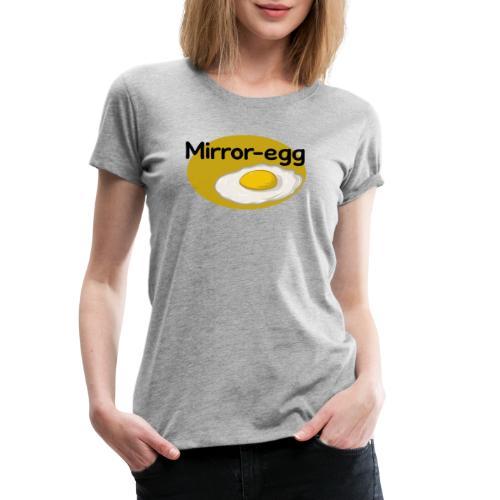 Mirror-egg - Frauen Premium T-Shirt