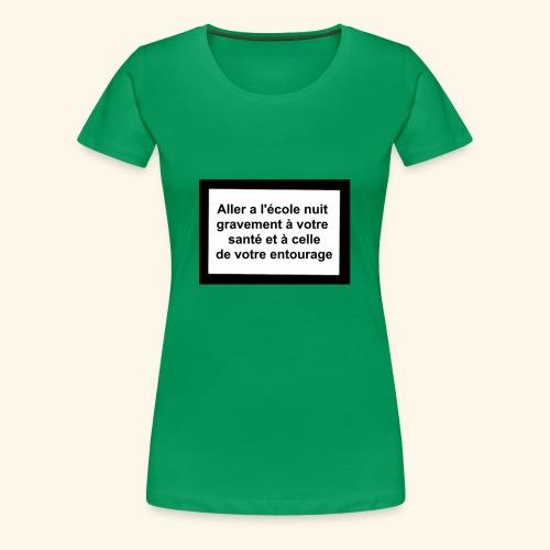 L'école tue - T-shirt Premium Femme