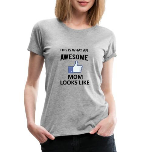 Awesome Mom - Frauen Premium T-Shirt