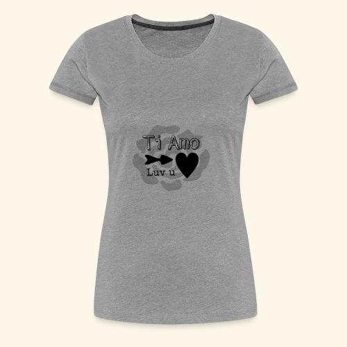 Ti Amo - Maglietta Premium da donna