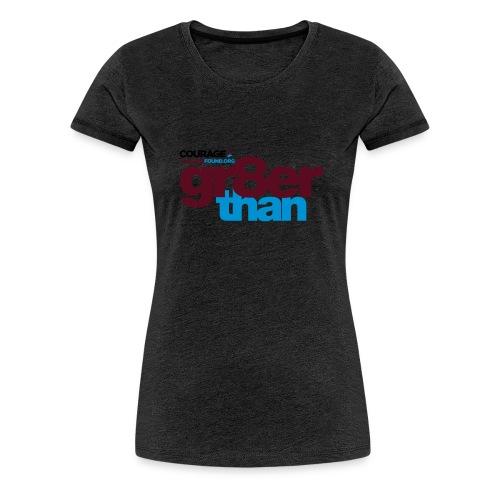 courage-gr8erthan - Women's Premium T-Shirt