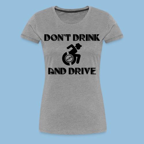 DrinkDrive3 - Vrouwen Premium T-shirt
